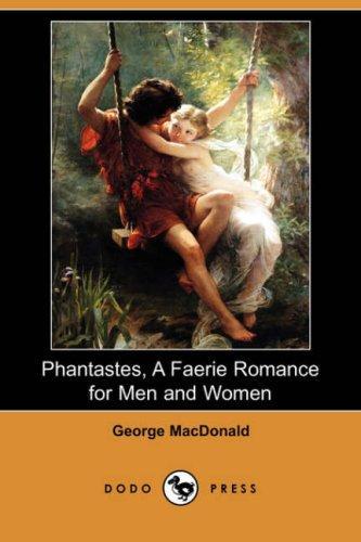 Download Phantastes, A Faerie Romance for Men and Women (Dodo Press)
