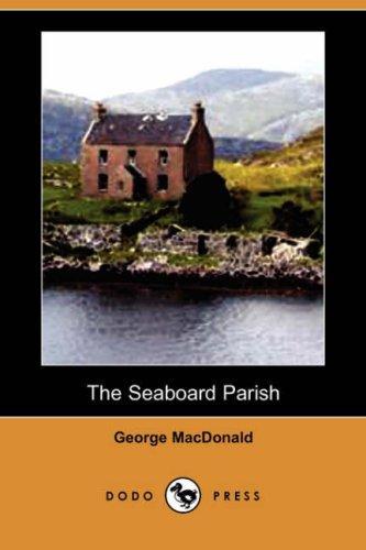 Download The Seaboard Parish (Dodo Press)