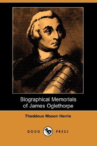 Download Biographical Memorials of James Oglethorpe (Dodo Press)