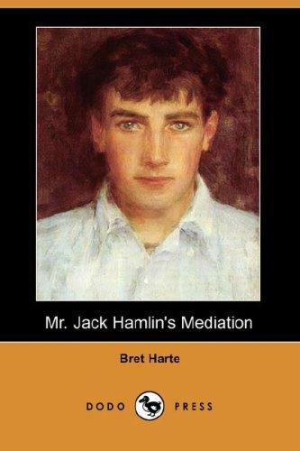 Mr. Jack Hamlin's Mediation (Dodo Press)