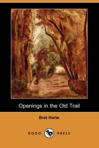 Download Openings in the Old Trail (Dodo Press)