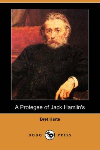 Download A Protegee of Jack Hamlin's (Dodo Press)