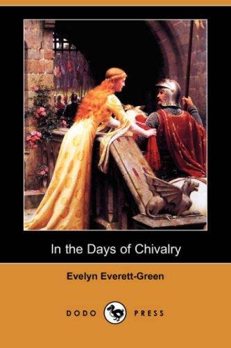 In the Days of Chivalry (Dodo Press)