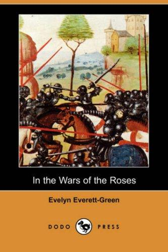 Download In the Wars of the Roses (Dodo Press)