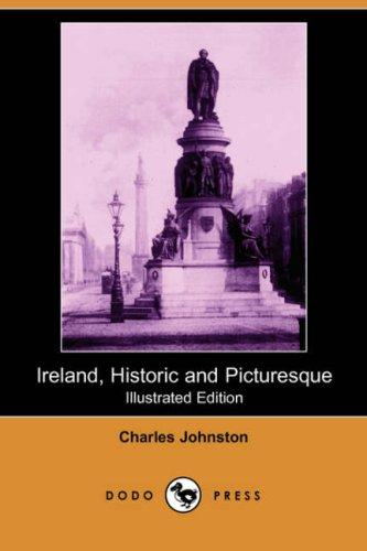 Download Ireland, Historic and Picturesque (Illustrated Edition) (Dodo Press)