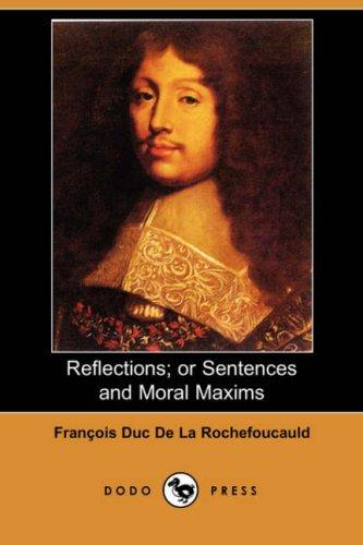 Download Reflections; or Sentences and Moral Maxims (Dodo Press)
