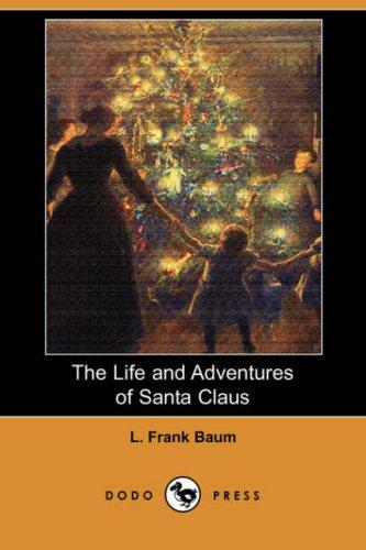 Download The Life and Adventures of Santa Claus (Dodo Press)