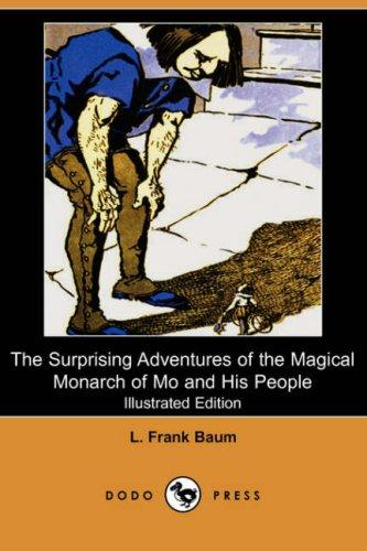 Download The Surprising Adventures of the Magical Monarch of Mo and His People (Illustrated Edition) (Dodo Press)