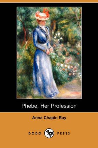 Phebe, Her Profession (Dodo Press)