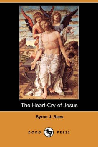 The Heart-Cry of Jesus (Dodo Press)