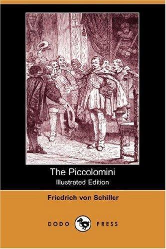 Download The Piccolomini (Illustrated Edition) (Dodo Press)