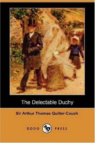 The Delectable Duchy (Dodo Press)