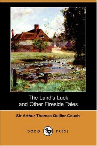 The Laird's Luck and Other Fireside Tales (Dodo Press)