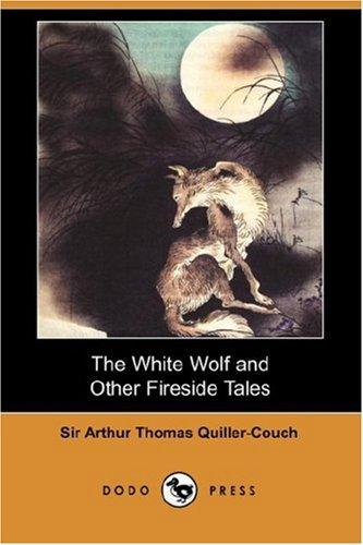 Download The White Wolf and Other Fireside Tales (Dodo Press)