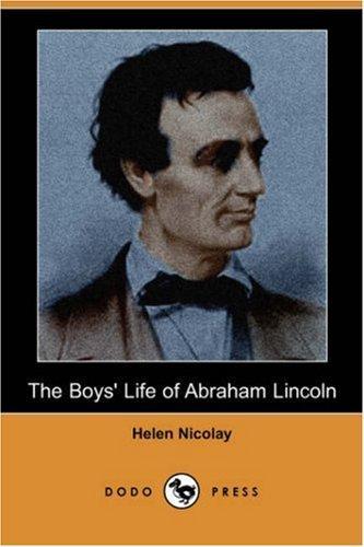 Download The Boys' Life of Abraham Lincoln (Dodo Press)