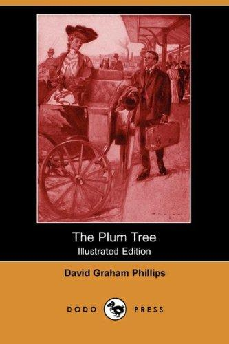 The Plum Tree (Illustrated Edition) (Dodo Press)