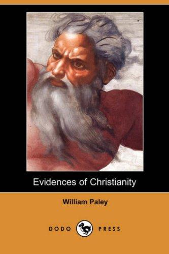 Evidences of Christianity (Dodo Press)