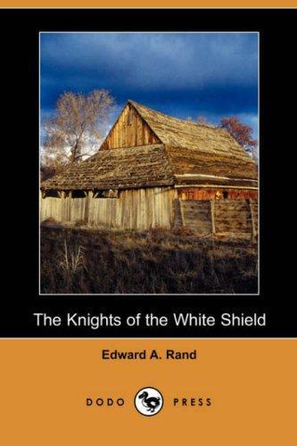 Download The Knights of the White Shield (Dodo Press)