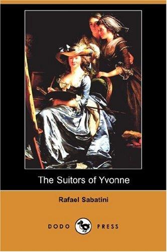 The Suitors of Yvonne (Dodo Press)