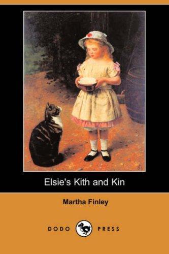 Elsie's Kith and Kin (Dodo Press)