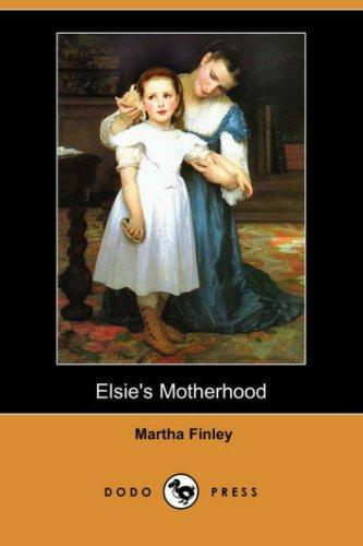 Download Elsie's Motherhood (Dodo Press)