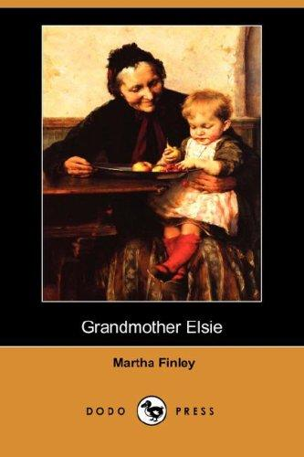 Grandmother Elsie (Dodo Press)