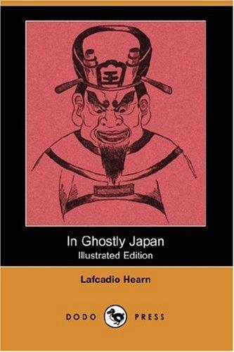 In Ghostly Japan (Dodo Press)