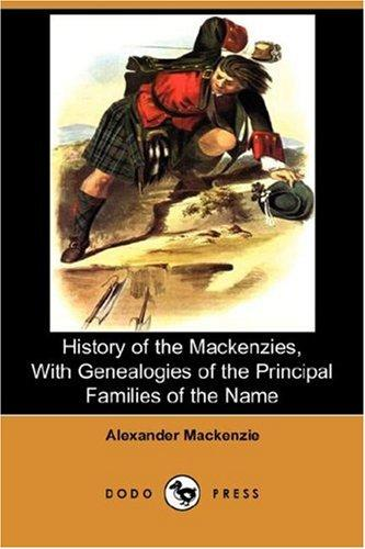 Download History of the Mackenzies, With Genealogies of the Principal Families of the Name (Dodo Press)