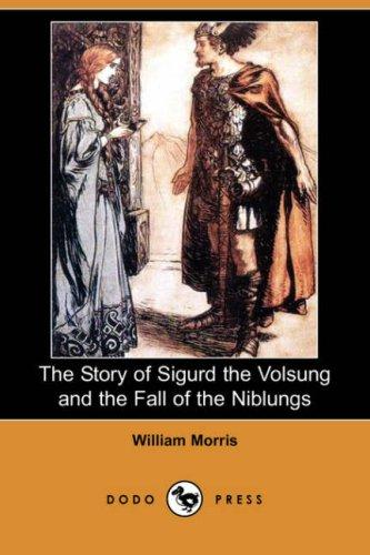 The Story of Sigurd the Volsung and the Fall of the Niblungs (Dodo Press)