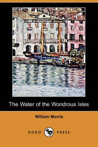 Download The Water of the Wondrous Isles (Dodo Press)