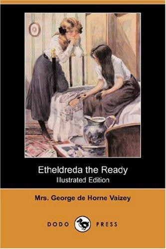 Etheldreda the Ready (Illustrated Edition) (Dodo Press)