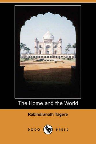 The Home and the World (Dodo Press)