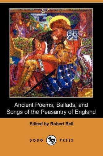 Download Ancient Poems, Ballads, and Songs of the Peasantry of England (Dodo Press)
