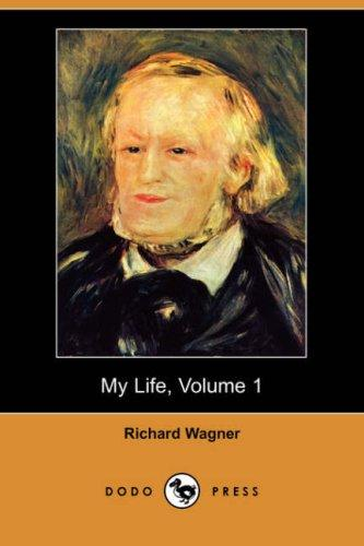 My Life, Volume 1 (Dodo Press)