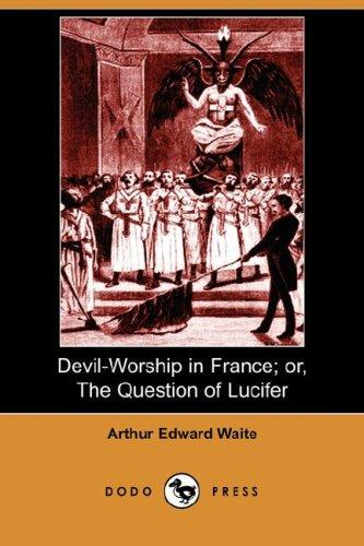 Download Devil-Worship in France; or, The Question of Lucifer (Dodo Press)