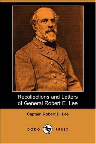 Download Recollections and Letters of General Robert E. Lee (Dodo Press)