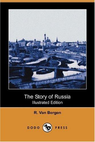 Download The Story of Russia (Illustrated Edition) (Dodo Press)