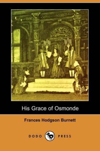 His Grace of Osmonde (Dodo Press)