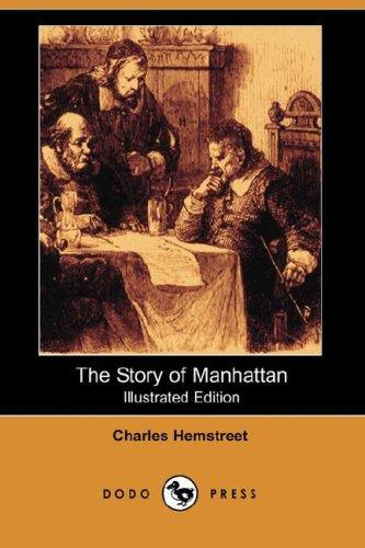 Download The Story of Manhattan (Illustrated Edition) (Dodo Press)