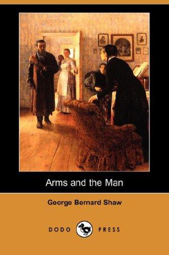 Arms and the Man (Dodo Press)
