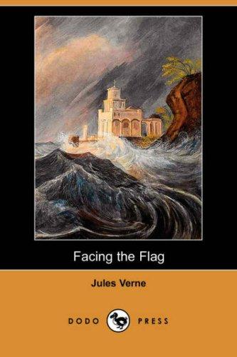 Facing the Flag (Dodo Press)