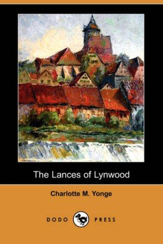 Download The Lances of Lynwood (Dodo Press)