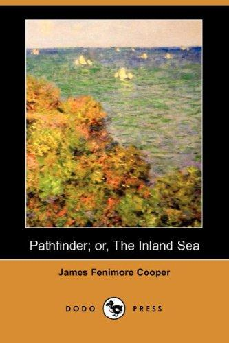Download Pathfinder; or, The Inland Sea (Dodo Press)