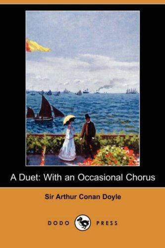 A Duet, With An Occasional Chorus (Dodo Press)