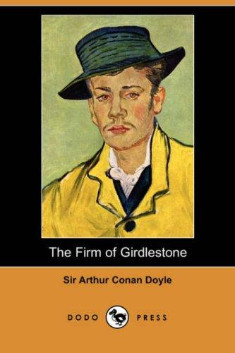 Download The Firm of Girdlestone (Dodo Press)