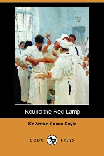 Round the Red Lamp (Dodo Press)
