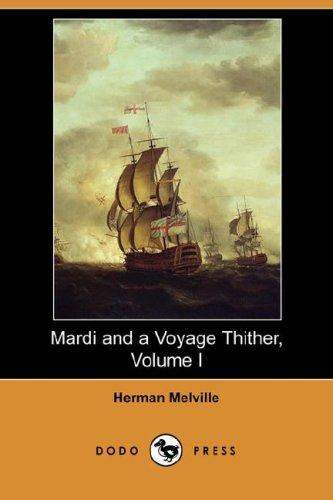 Download Mardi and a Voyage Thither, Volume I (Dodo Press)