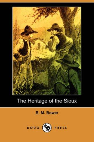 Download The Heritage of the Sioux (Dodo Press)