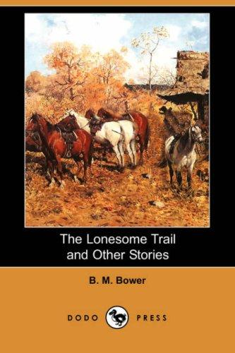 Download The Lonesome Trail and Other Stories (Dodo Press)