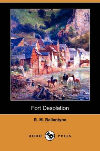 Download Fort Desolation (Dodo Press)